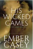His Wicked Games by Ember Casey